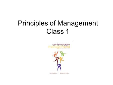 Principles of Management Class 1. Introductions and Review of Syllabus.