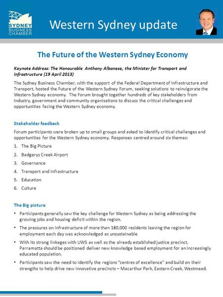 Western Sydney update The Future of the Western Sydney Economy Keynote Address: The Honourable Anthony Albanese, the Minister for Transport and Infrastructure.