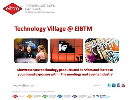 Follow us EIBTM is part of Reed Travel Exhibitions Global IBTM Portfolio  Technology EIBTM Showcase your technology products and.