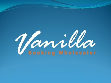 Vanilla Tours is a wholesale booking company which provides thousands of hotels and destinations online. Along with it's high competitive rates and availability,