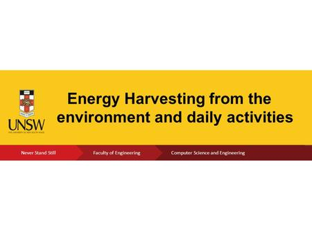Click to edit Present's Name Energy Harvesting from the environment and daily activities.