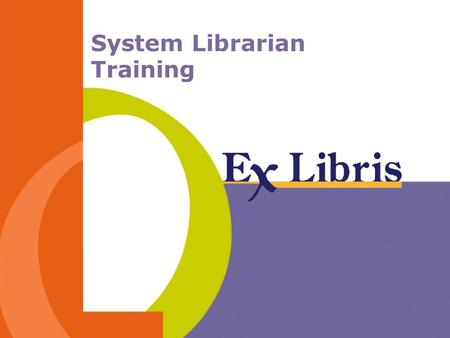 System Librarian Training. System Librarian Training 2 Session Agenda ALEPH Speak / Jargon Directory tree overview Local sub-directories ALEPH sub-directories.