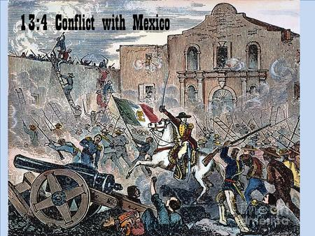 13:4 Conflict with Mexico. 8.58 Describe the concept of Manifest Destiny and its impact on the developing character of the American nation, including.