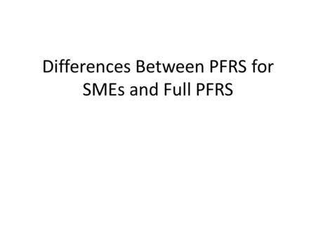 Differences Between PFRS for SMEs and Full PFRS. INVESTMENTS IN ASSOCIATES.