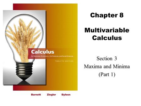 Chapter 8 Multivariable Calculus Section 3 Maxima and Minima (Part 1)