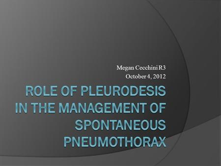 Role of pleurodesis in the management of spontaneous pneumothorax