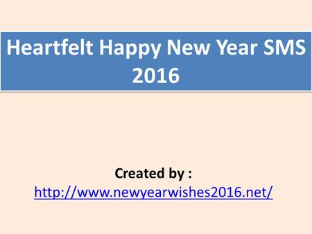 Created by :   Heartfelt Happy New Year SMS 2016.