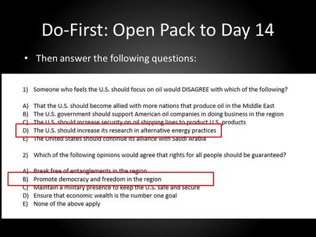 Do-First: Open Pack to Day 14 Then answer the following questions: