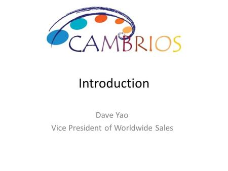 Dave Yao Vice President of Worldwide Sales