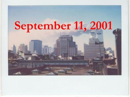 September 11, 2001. Events leading up to 9/11- 1 st WTC bombing in '93.