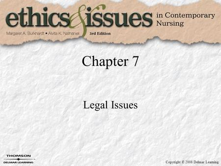 Copyright © 2008 Delmar Learning Chapter 7 Legal Issues.