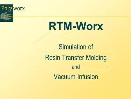 Simulation of Resin Transfer Molding and Vacuum Infusion