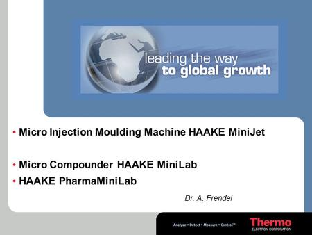 Micro Injection Moulding Machine HAAKE MiniJet Micro Injection Moulding Machine HAAKE MiniJet Micro Compounder HAAKE MiniLab Micro Compounder HAAKE MiniLab.