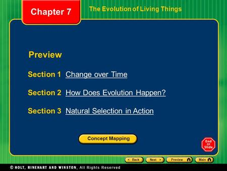 < BackNext >PreviewMain Preview Section 1 Change over TimeChange over Time Section 2 How Does Evolution Happen?How Does Evolution Happen? Section 3 Natural.
