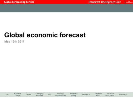 Global economic forecast May 13th 2011. GDP growth softened to 1.8% in the first quarter as consumer spending and confidence was hit by oil gasoline prices.
