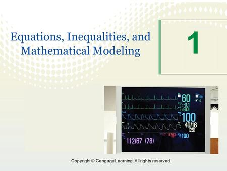 Copyright © Cengage Learning. All rights reserved. 1 Equations, Inequalities, and Mathematical Modeling.