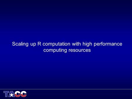Scaling up R computation with high performance computing resources.