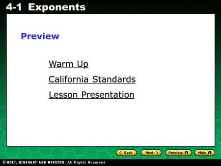 Evaluating Algebraic Expressions 4-1Exponents Warm Up Warm Up California Standards California Standards Lesson Presentation Lesson PresentationPreview.