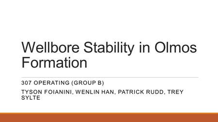 Wellbore Stability in Olmos Formation