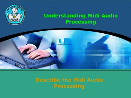 Understanding Midi Audio Processing Describe the Midi Audio Processing.
