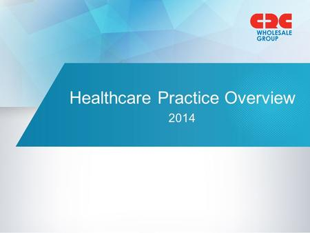 Healthcare Practice Overview 2014. 2 Key Differentiators Market Leading Distributor –$4 billion in gross written premiums –1,700 employees, including.