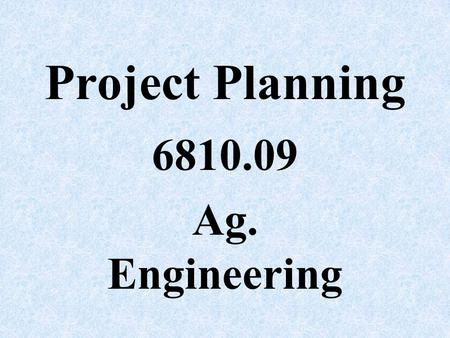 Project Planning 6810.09 Ag. Engineering 1. Sharp Lead Pencil First item needed for the highest quality drawing Used to draw good quality lines.