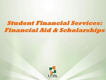 Student Financial Services: Financial Aid & Scholarships.