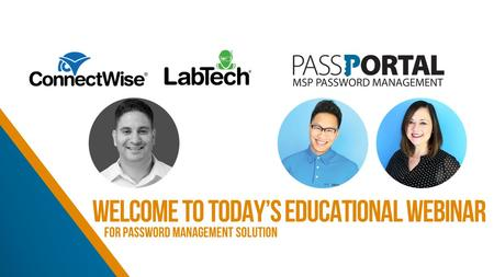 Welcome to today's educational webinar for password management solution.