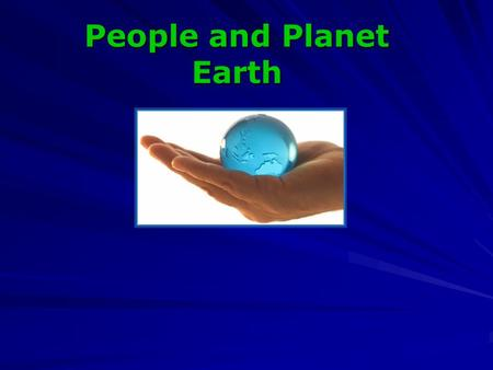 People and Planet Earth. Environmental problems endanger people's life The word environment means simply what is around us.