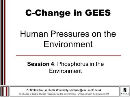 Dr Stefan Krause, Keele University, C-Change in GEES: Human Pressures on the Environment – Phosphorus in the Environment C-Change.