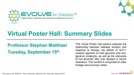 Supported by Virtual Poster Hall: Summary Slides Professor Stephan Matthaei Tuesday, September 15 th This Virtual Poster Hall session explores the relationship.