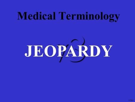 v3 Medical Terminology JEOPARDY S Dow RouterModesWANEncapsulationWANServicesRouterBasicsRouterCommands 100 200 300 400 500RouterModesWANEncapsulationWANServicesRouterBasicsRouterCommands.