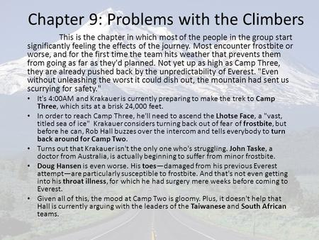 Chapter 9: Problems with the Climbers This is the chapter in which most of the people in the group start significantly feeling the effects of the journey.