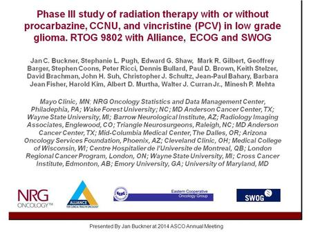 Slide 1 Presented By Jan Buckner at 2014 ASCO Annual Meeting.