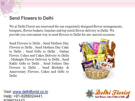 Send Flowers to Delhi We at Delhi Florist are renowned for our exquisitely designed flower arrangements, bouquets, flower baskets, bunches and top notch.