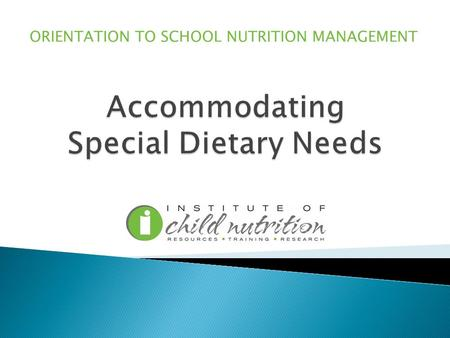 ORIENTATION TO SCHOOL NUTRITION MANAGEMENT. Identify major legislation related to disabilities.