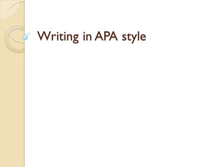 Writing in APA style. You can chose between three articles: Ttheoretical articles Reports of empirical studies. Review articles.