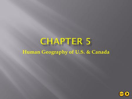 Human Geography of U.S. & Canada.  1. Identify the peoples of the United States and Canada.  2. Explain how population patterns in the U.S. and Canada.