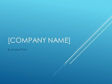 [COMPANY NAME] Business Plan. MISSION STATEMENT  A clear statement of your company's long-term mission. Try to use words that will help direct the growth.