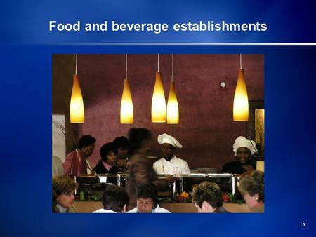 0 Food and beverage establishments. 1 Types of restaurants Three types of restaurants: Full service restaurants Family restaurants Fast food outlets.