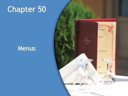 Chapter 50 Menus. © Goodheart-Willcox Co., Inc. Menu Formats The type of menu varies depending on the type of operation.