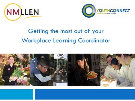 Getting the most out of your Workplace Learning Coordinator.