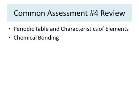 Common Assessment #4 Review