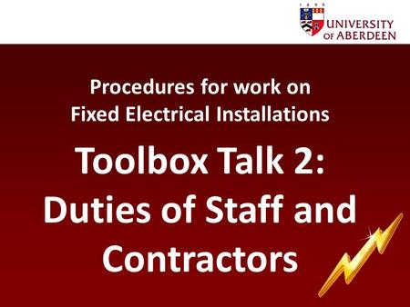 Procedures for work on Fixed Electrical Installations Toolbox Talk 2: Duties of Staff and Contractors.