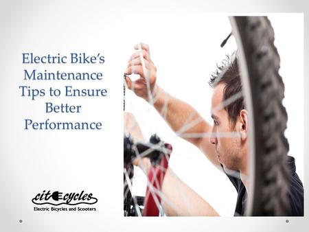 Electric Bike's Maintenance Tips to Ensure Better Performance.