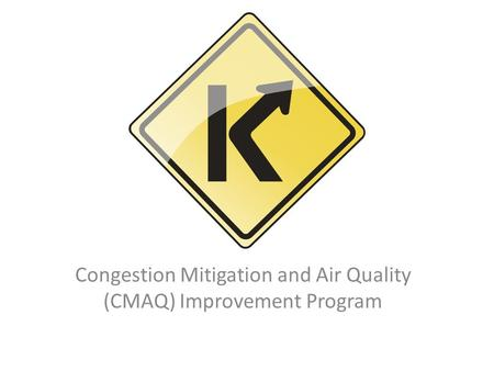 Congestion Mitigation and Air Quality (CMAQ) Improvement Program.