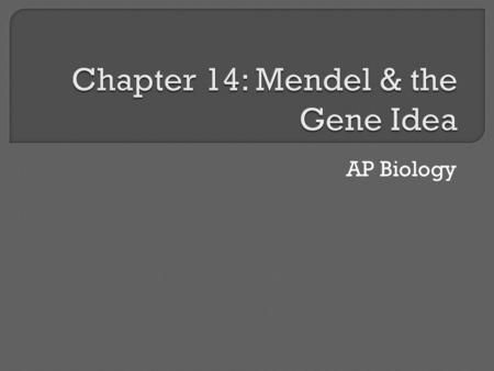 AP Biology. Mendel used the scientific approach to identify two laws of inheritance.