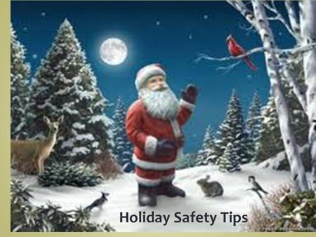 Holiday Safety Tips Be on the lookout for phishing Websites. Phishing is the act of attempting to acquire information such as user names, passswords,
