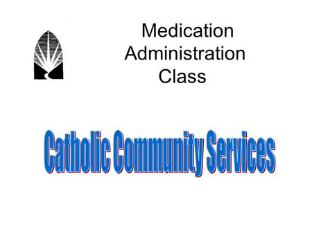 Medication Administration Class. Format for Class  Medicines  Giving them  Proving you gave them  Doctors, Nurses and Medicines  Core Competencies.