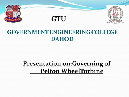 Presentation on:Governing of Pelton WheelTurbine
